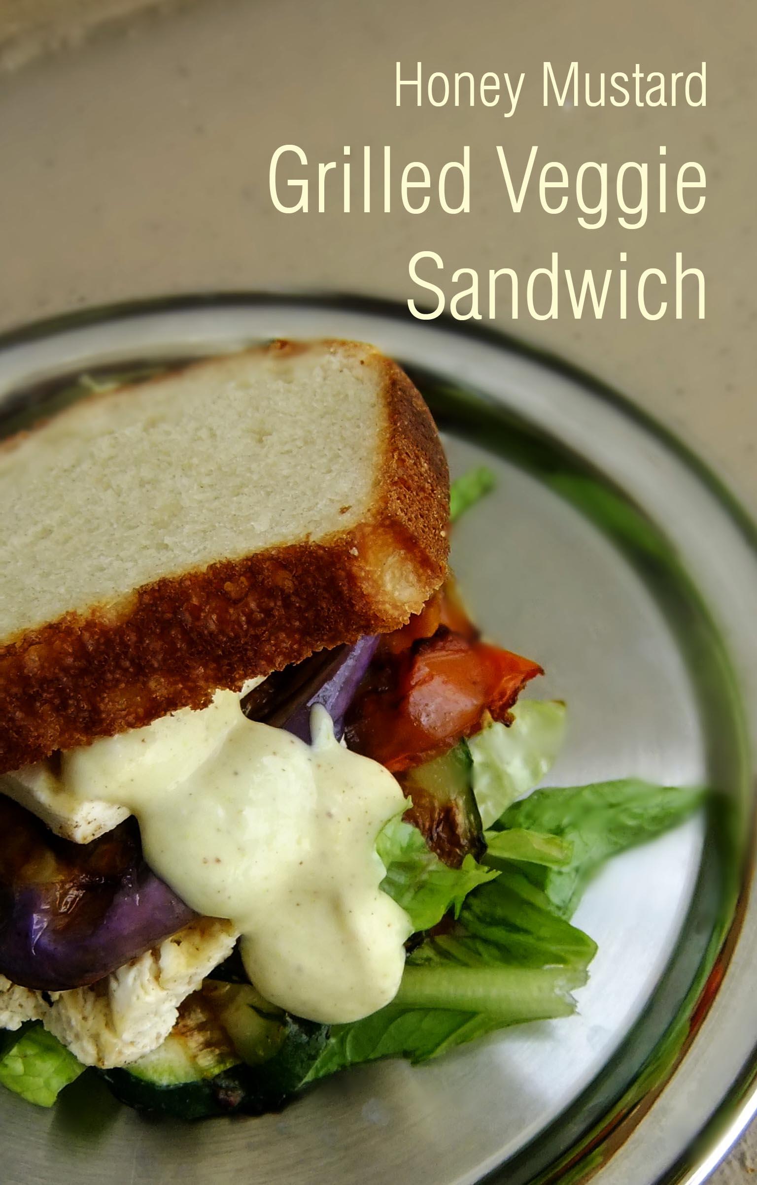 Honey Mustard Grilled Veggie Sandwich Divine Spice Box