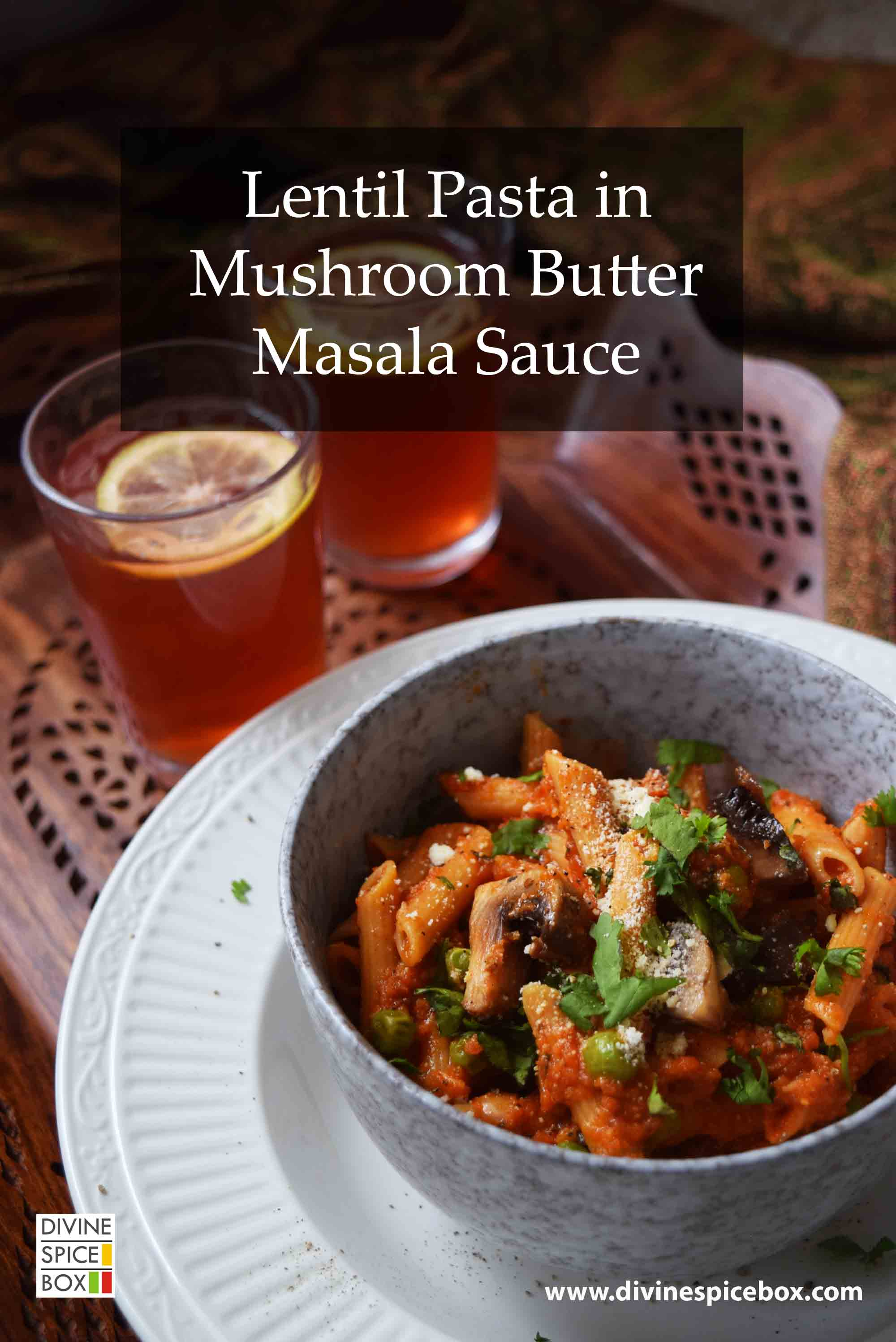 Lentil Pasta in Mushroom Butter Masala Sauce