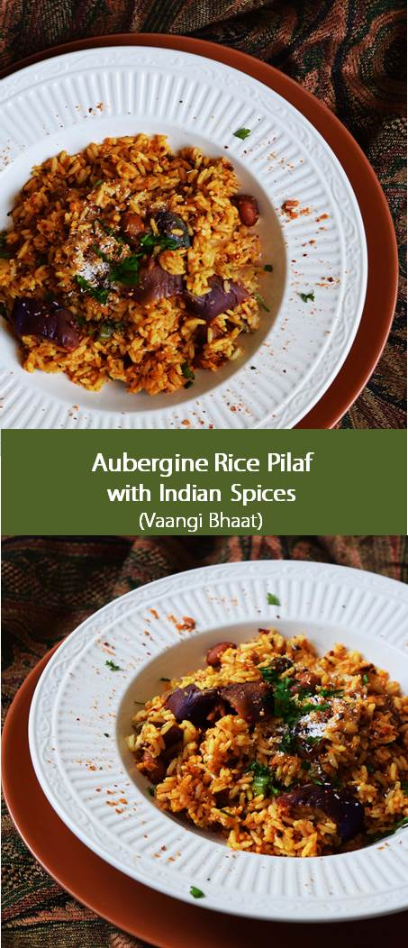 Vaangi Bhaat / Aubergine Rice pilaf with Indian spices